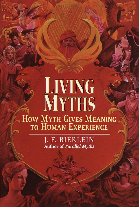 Living Myths By: J.F. Bierlein