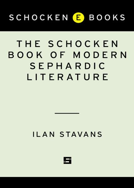 The Schocken Book of Modern Sephardic Literature By: