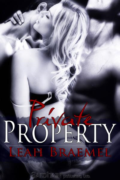 Private Property By: Leah Braemel
