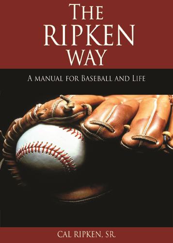 The Ripken Way: A Manual For Baseball And Life