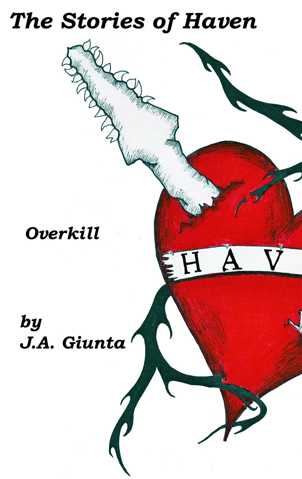 The Stories of Haven: Overkill By: J.A. Giunta