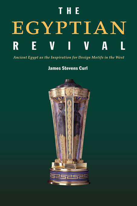 The Egyptian Revival Ancient Egypt as the Inspiration for Design Motifs in the West