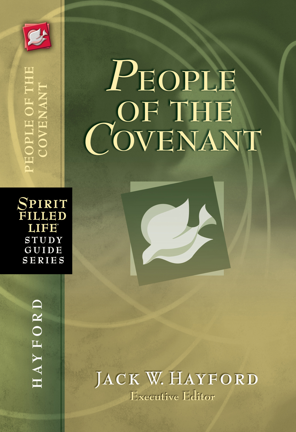 People of the Covenant By: Jack Hayford
