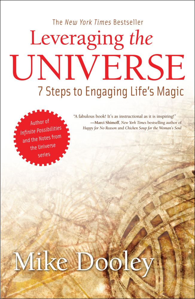 Leveraging the Universe By: Mike Dooley