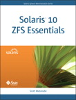 Solaris 10 ZFS Essentials By: Scott Watanabe