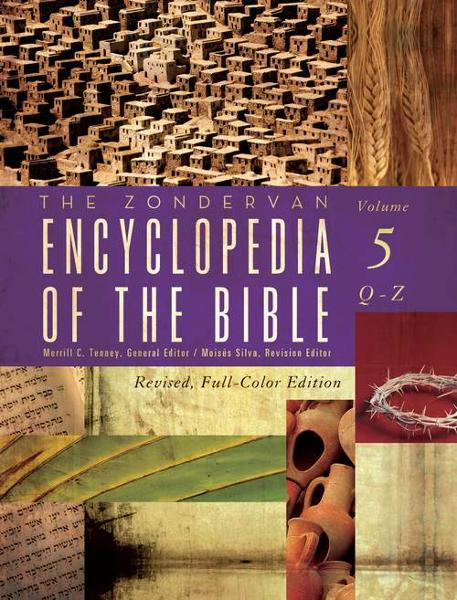 The Zondervan Encyclopedia of the Bible, Volume 5 By: Merrill C.   Tenney,Moises   Silva
