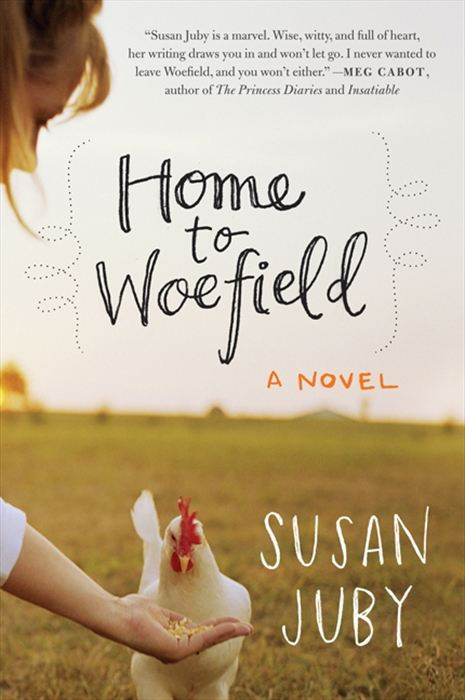 Home to Woefield: A Novel By: Susan Juby