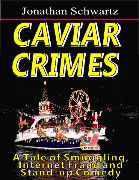 Caviar Crimes: A Tale of Smuggling, Internet Fraud and Stand-up Comedy
