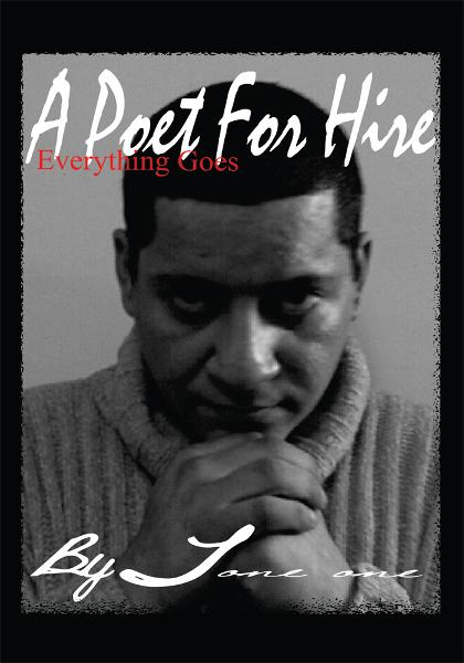 A Poet for Hire By: Tone One