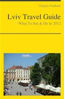 download Lviv, Ukraine Travel Guide - What To See & Do In 2012 book