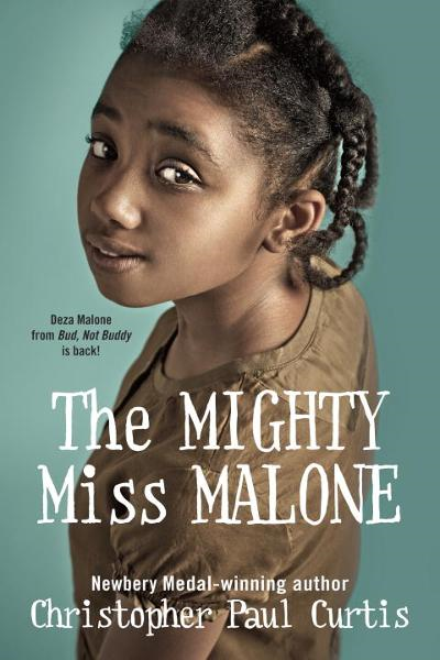 The Mighty Miss Malone By: Christopher Paul Curtis