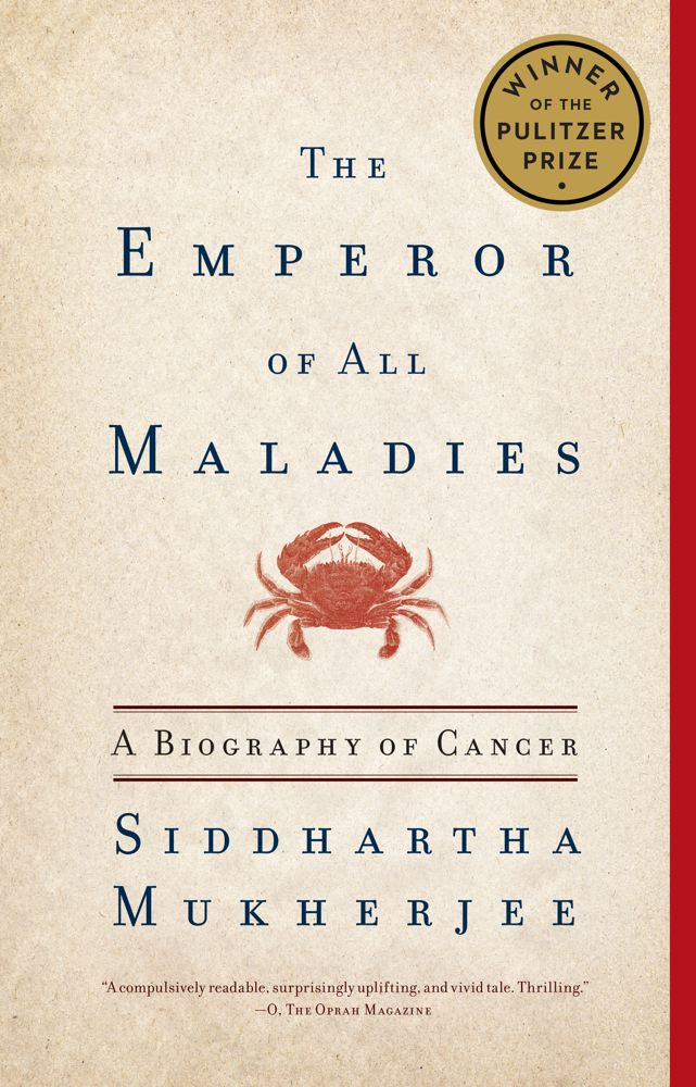 The Emperor of All Maladies By: Siddhartha Mukherjee