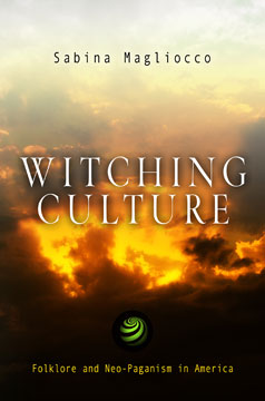 Witching Culture Folklore and Neo-Paganism in America