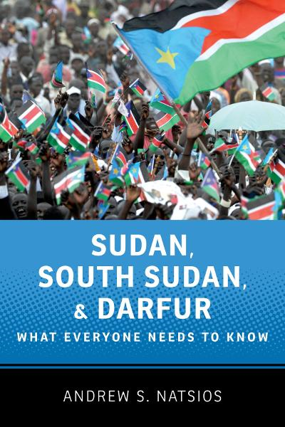 Sudan, South Sudan, and Darfur:What Everyone Needs to Know