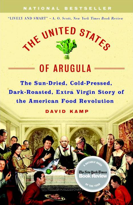 The United States of Arugula By: David Kamp