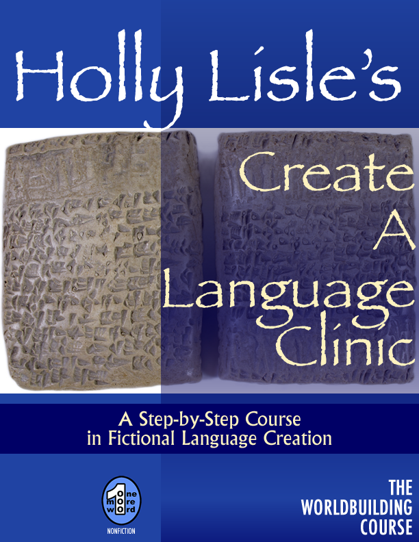 Holly Lisle's Create A Language Clinic By: Holly Lisle