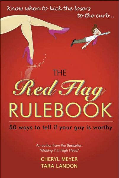 The Red Flag Rulebook By: Cheryl Anne Meyer