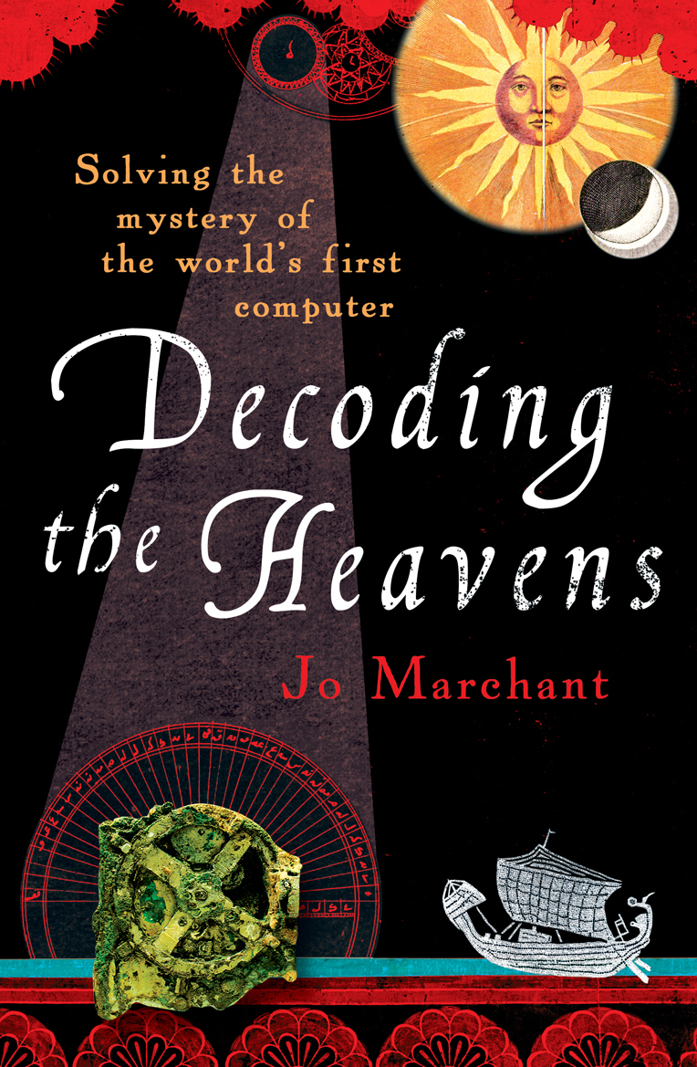 Decoding the Heavens Solving the Mystery of the World's First Computer