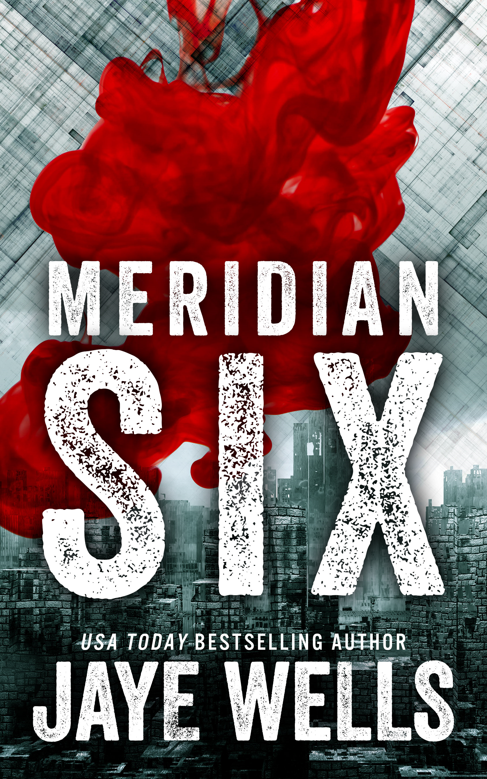Meridian Six By: Jaye Wells