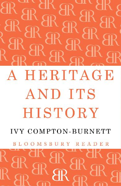 A Heritage and its History By: Ivy Compton-Burnett