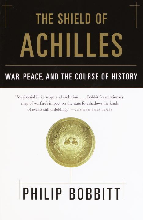 The Shield of Achilles By: Philip Bobbitt