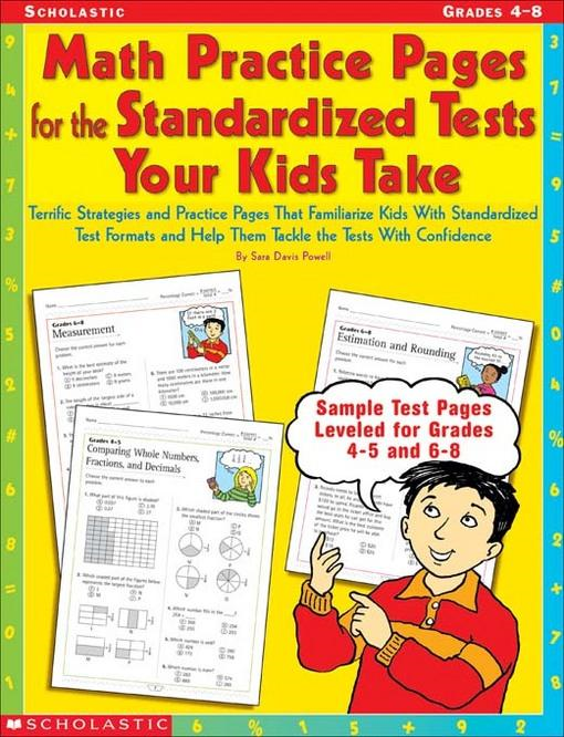 Math Practice Pages for the Standardized Tests Your Kids Take: Terrific Strategies and Practice Pages That Familiarize Kids With Standardized Test For