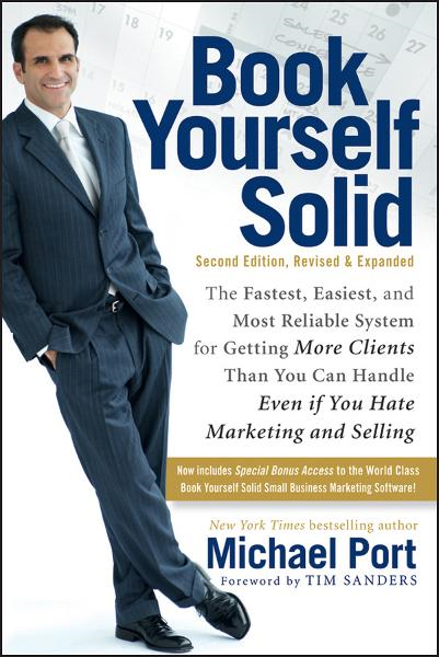 Book Yourself Solid By: Michael Port