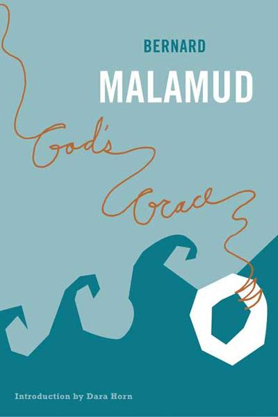 God's Grace By: Bernard Malamud
