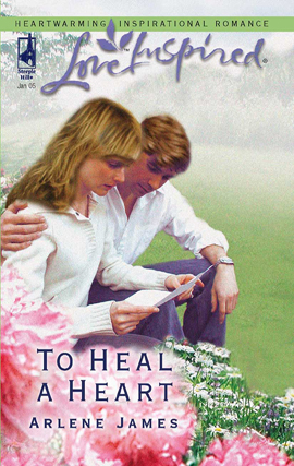 To Heal a Heart By: Arlene James