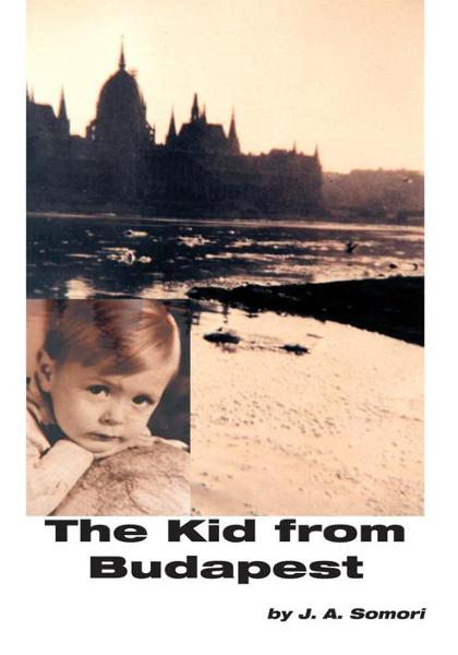 The Kid From Budapest By: J. A. Somori