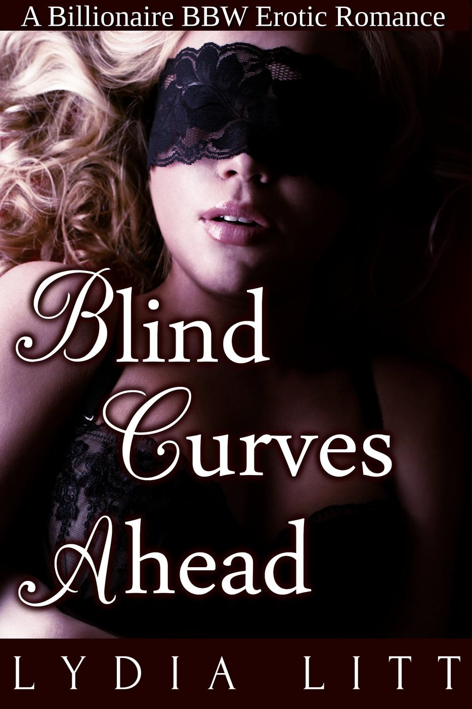Blind Curves Ahead: A Billionaire BBW Erotic Romance
