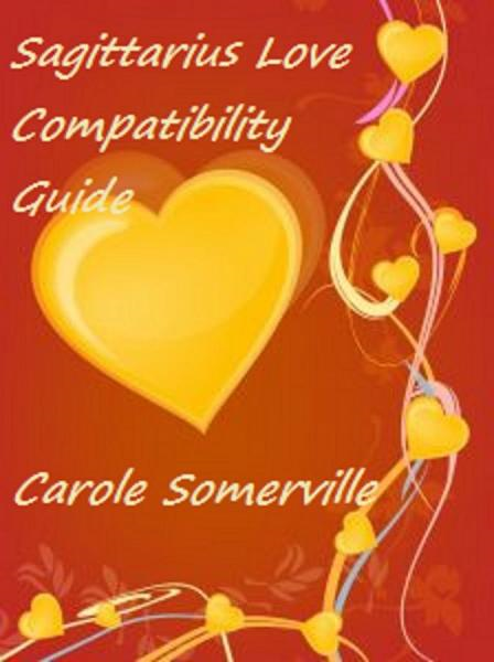 Sagittarius Love Compatibility Guide By: Carole Somerville