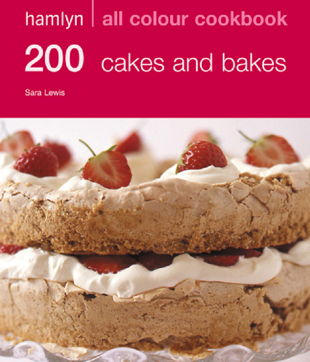 200 Cakes & Bakes Hamlyn All Colour Cookbook