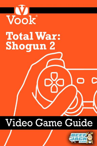Total War: Shogun 2: Video Game Guide By: Vook