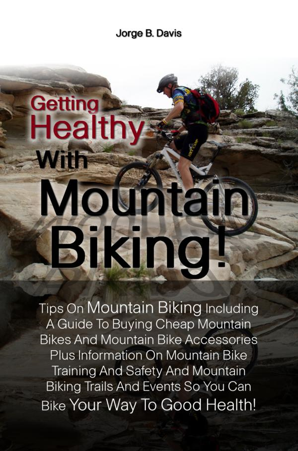 Getting Healthy With Mountain Biking!