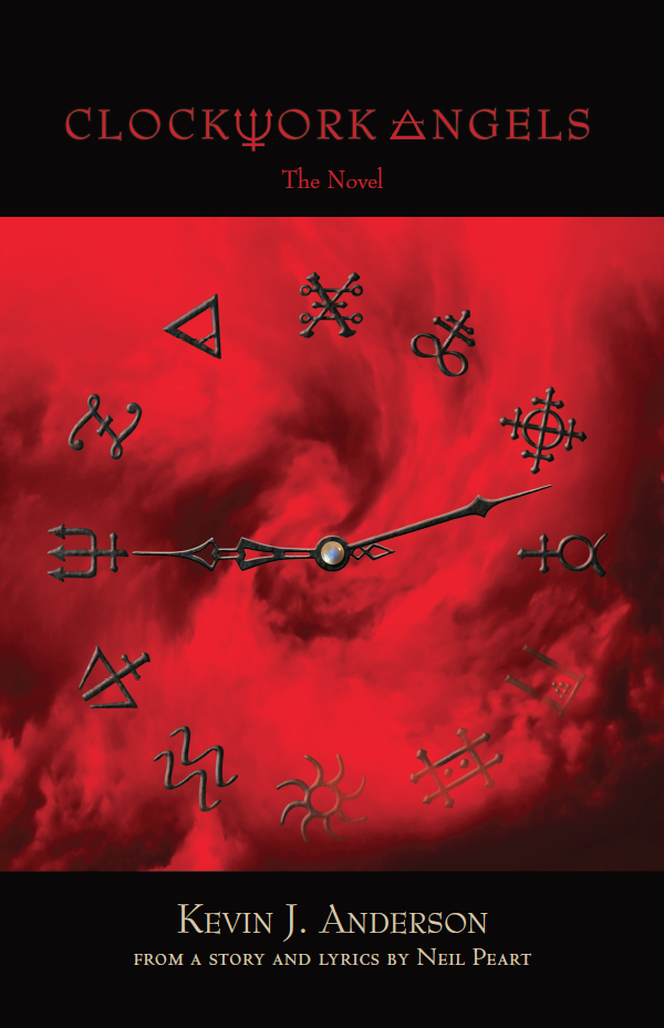 Clockwork Angels By: Kevin J. Anderson and Neil Peart
