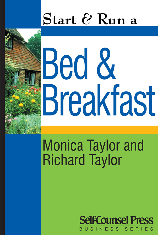 Start & Run a Bed & Breakfast By: Monica and Richard Taylor