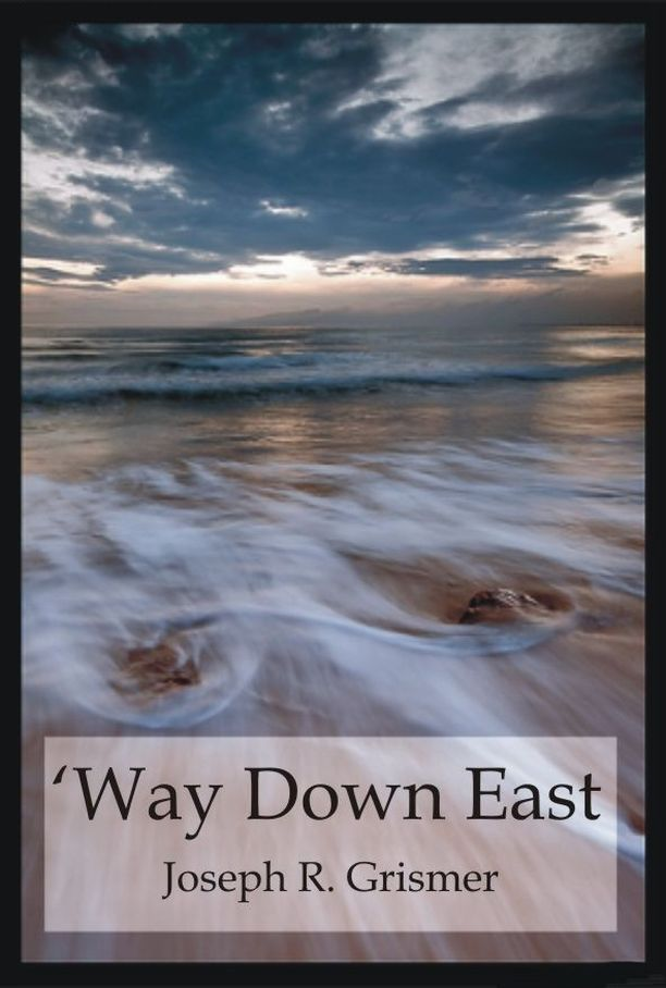 'Way Down East By: Joseph R. Grismer