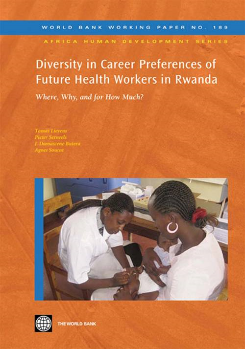 Diversity In Career Preferences Of Future Health Workers In Rwanda: Where, Why, And For How Much?