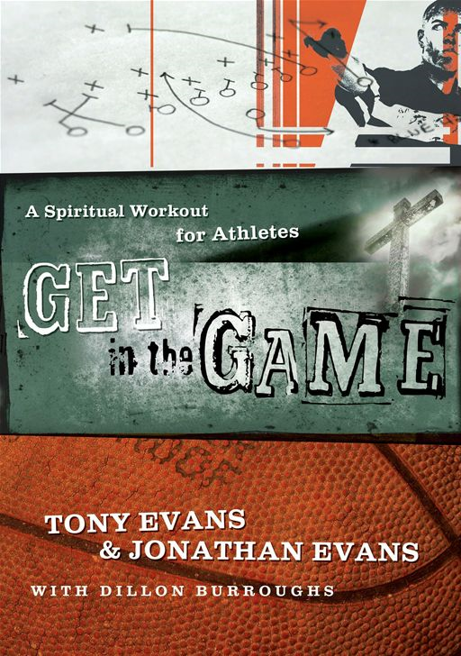 Get in the Game By: Jonathan Evans,Tony Evans