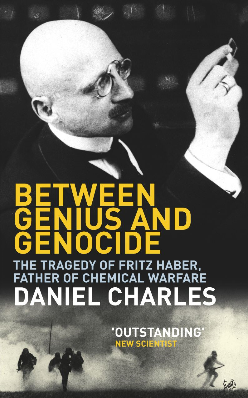 Between Genius And Genocide The Tragedy of Fritz Haber,  Father of Chemical Warfare