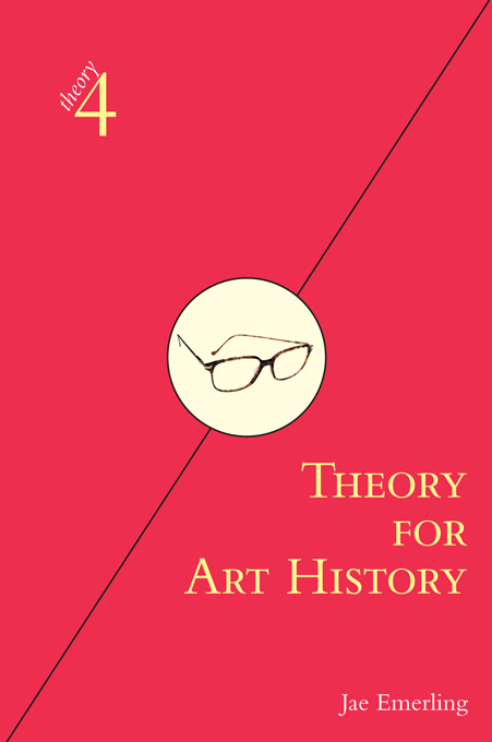Theory for Art History Adapted from Theory for Religious Studies,  by William E. Deal and Timothy K. Beal