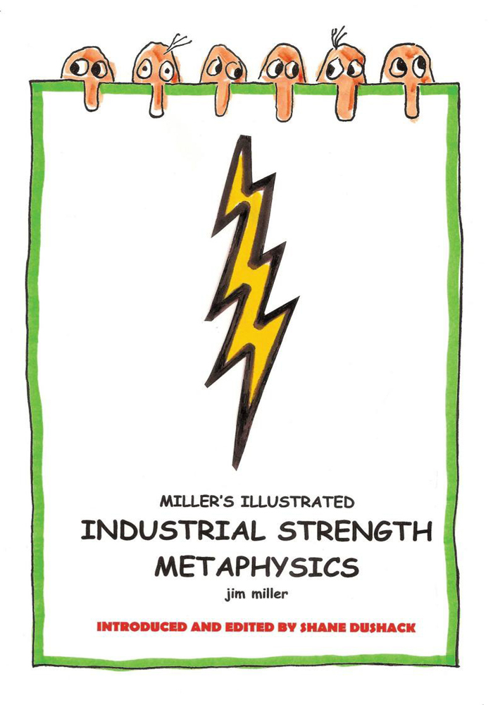 Miller's Illustrated, Industrial-Strength Metaphysics