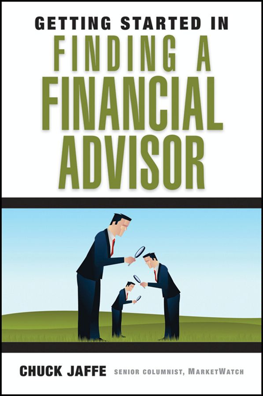 Getting Started in Finding a Financial Advisor By: Charles A. Jaffe