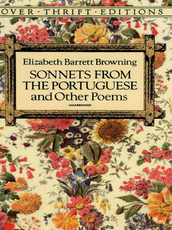 Sonnets from the Portuguese By: Elizabeth Barrett Browning