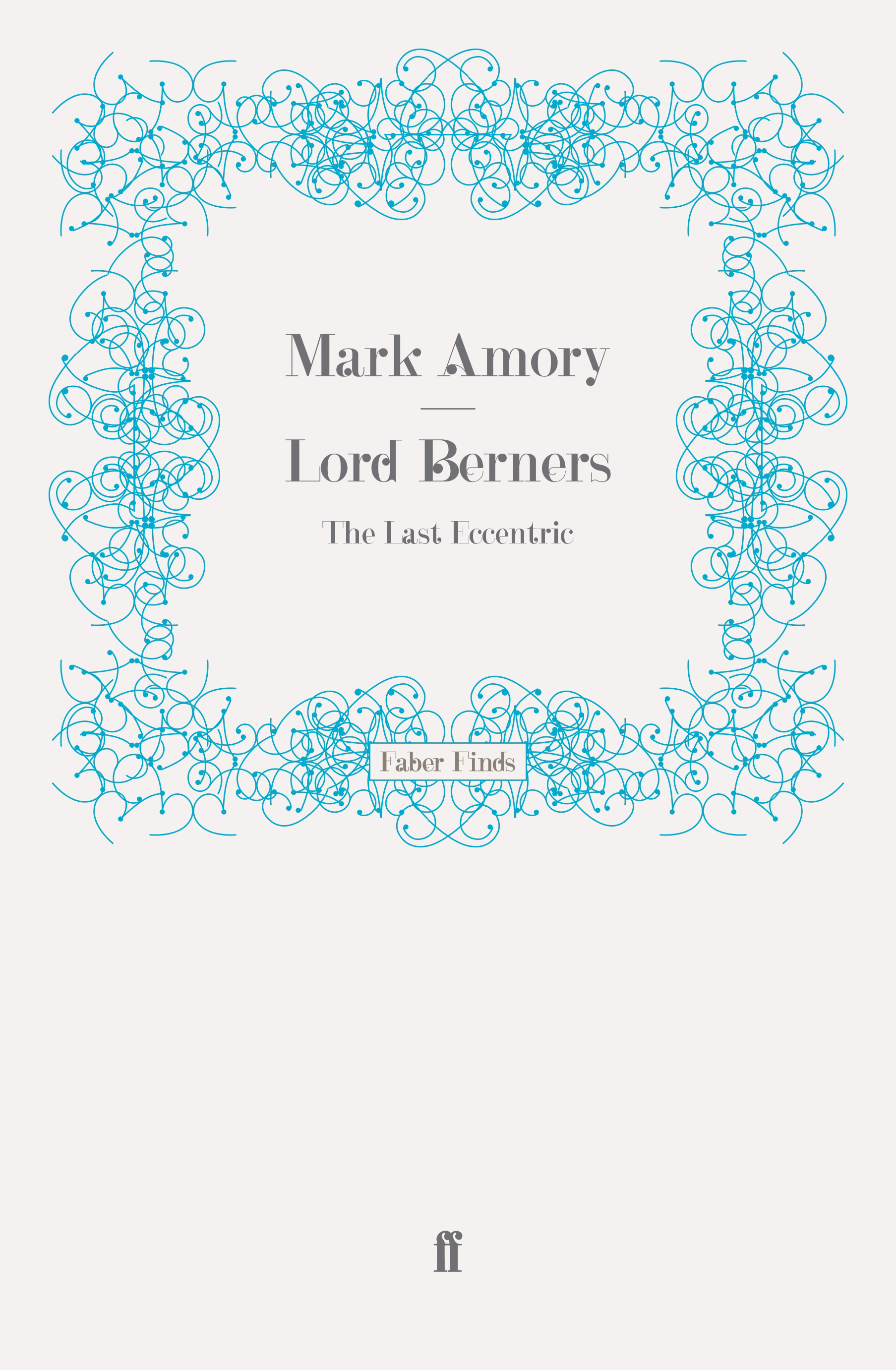 Lord Berners By: Mark Amory