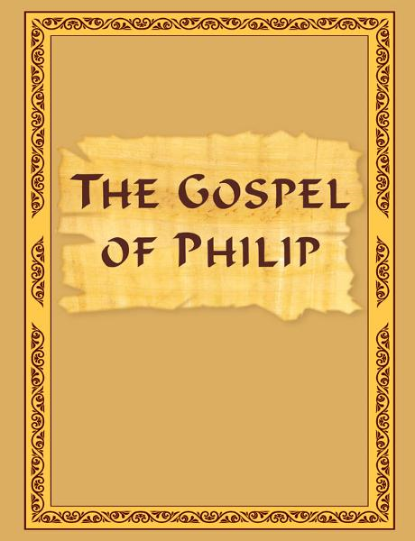 The Gospel of Philip By: Vladimir Antonov