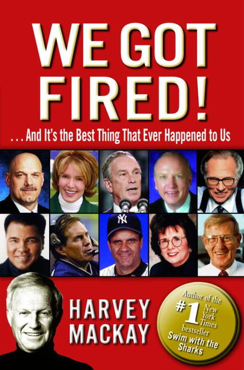 We Got Fired! By: Harvey Mackay