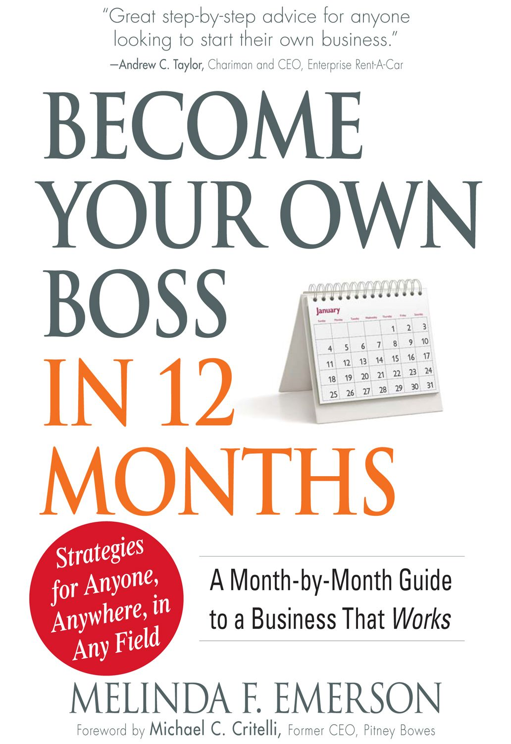Become Your Own Boss in 12 Months: A Month-by-Month Guide to a Business that Works By: Melinda F. Emerson,Michael C. Critelli