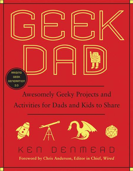 Geek Dad By: Ken Denmead